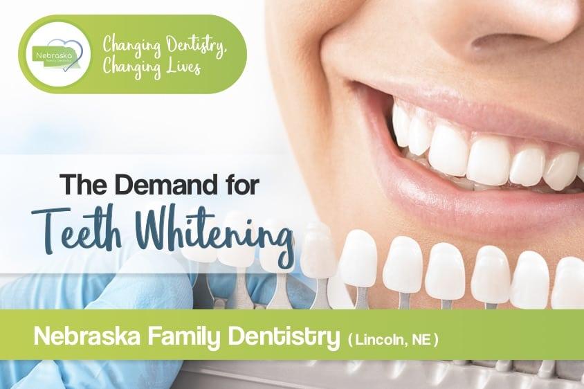 """Image of the Nebraska Family Dentistry logo: """"The demand for teeth whitening."""""""