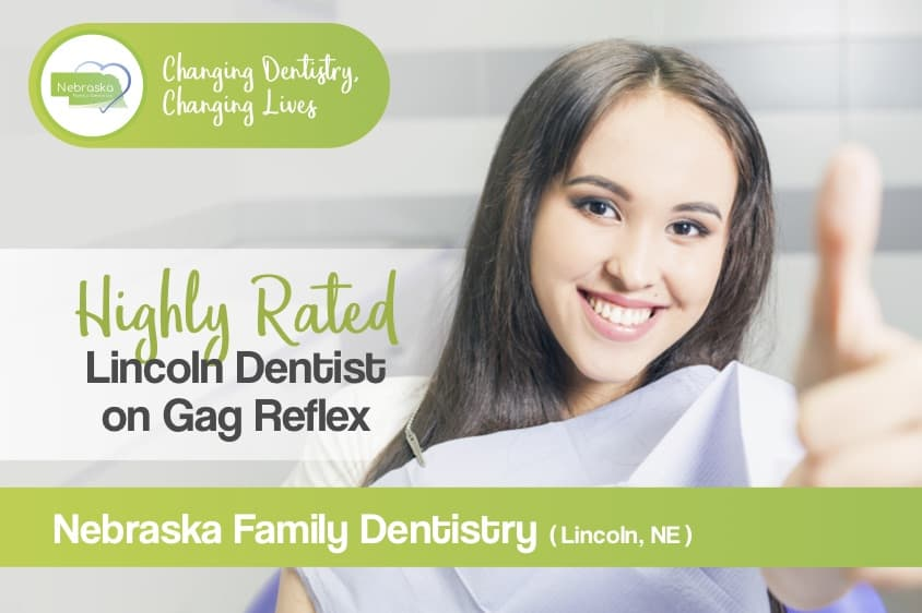 highly rated lincoln dentist gag reflex in Lincoln NE