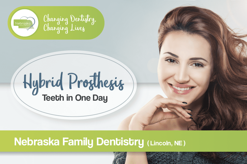 hybrid prosthesis teeth in one day in Lincoln NE